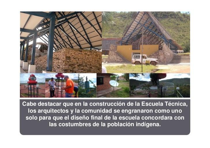 Cabe destacar que en la construcción de la Escuela Técnica,  los arquitectos y la comunidad se engranaron como uno solo pa...