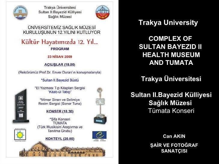 Trakya University   COMPLEX OF  SULTAN BAYEZID II  HEALTH MUSEUM AND TUMATA Trakya Üniversitesi Sultan II.Bayezid Külliy...