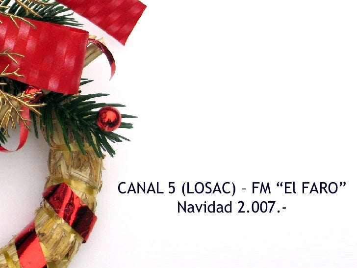 """CANAL 5 (LOSAC) – FM """"El FARO"""" Navidad 2.007.-"""