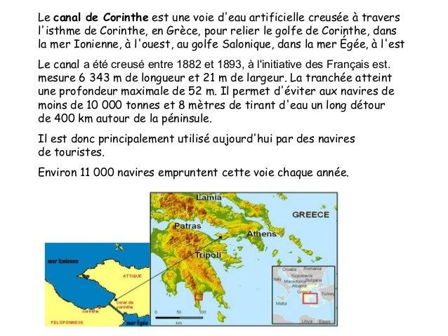 Lecanal de Corintheest unevoie d'eau artificiellecreusée à travers l'isthme de Corinthe, enGrèce, pour relier legolf...