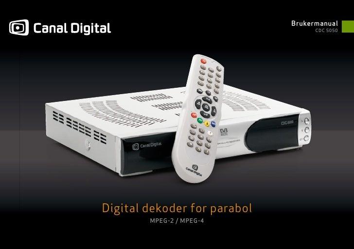 Brukermanual                                     CDC 5050     Digital dekoder for parabol         MPEG-2 / MPEG-4