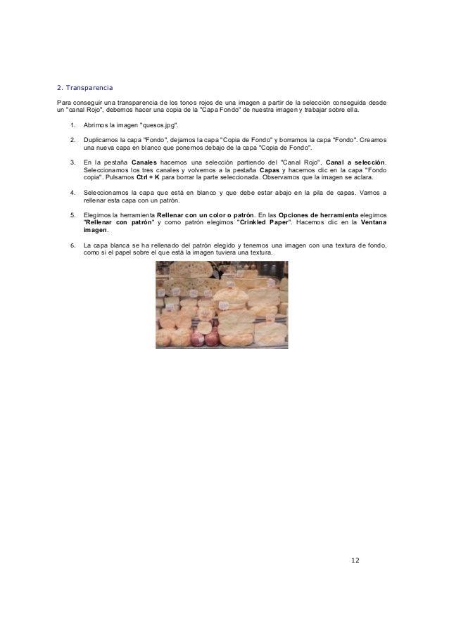 12 2. Transparencia Para conseguir una transparencia de los tonos rojos de una imagen a partir de la selección conseguida ...
