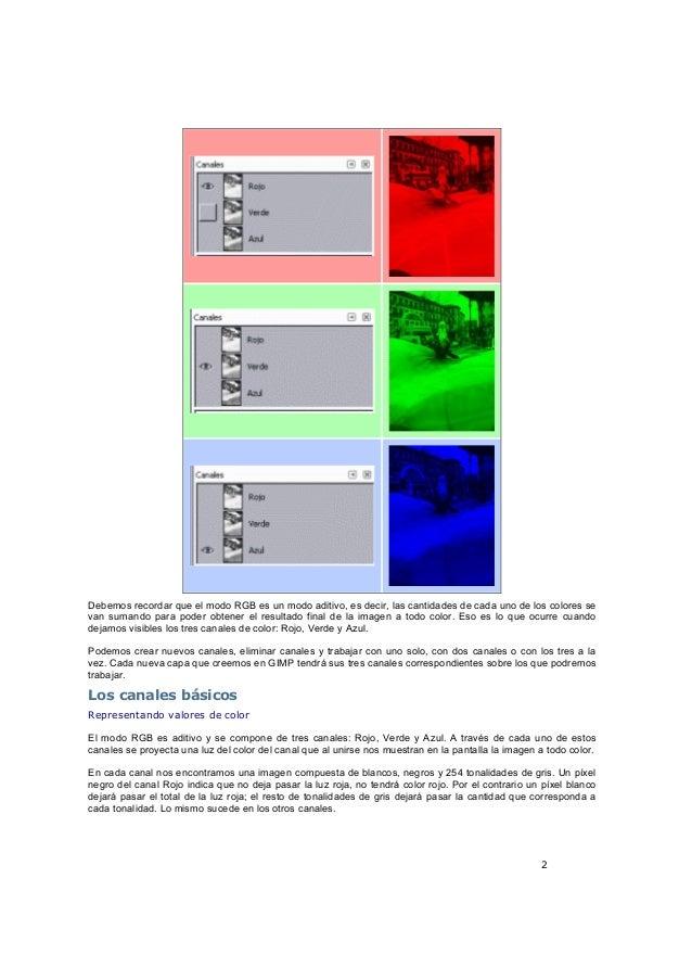 2 Debemos recordar que el modo RGB es un modo aditivo, es decir, las cantidades de cada uno de los colores se van sumando ...