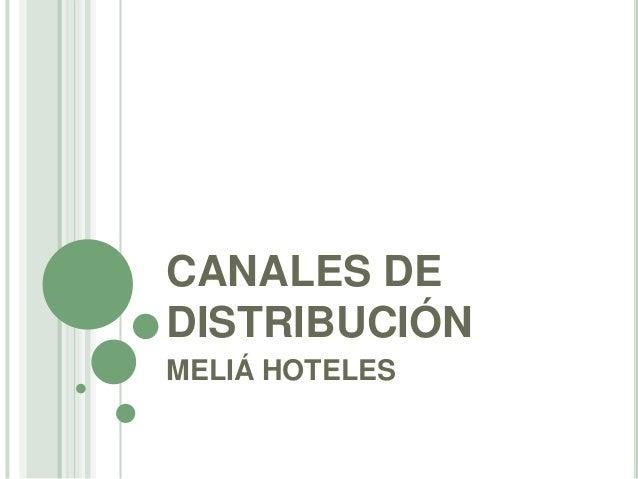 CANALES DEDISTRIBUCIÓNMELIÁ HOTELES
