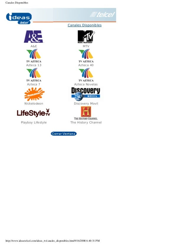 Canales Disponibles Canales Disponibles A&E MTV Azteca 13 Azteca 40 Azteca 7 Azteca Novelas Nickelodeon Discovery Movil Pl...