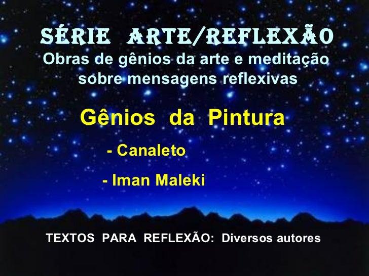 <ul><li>Gênios  da  Pintura   </li></ul><ul><ul><ul><ul><ul><li>- Canaleto  </li></ul></ul></ul></ul></ul><ul><ul><ul><ul>...