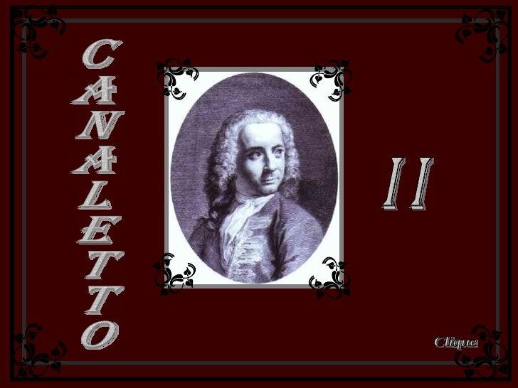 Canaletto  I I Clique