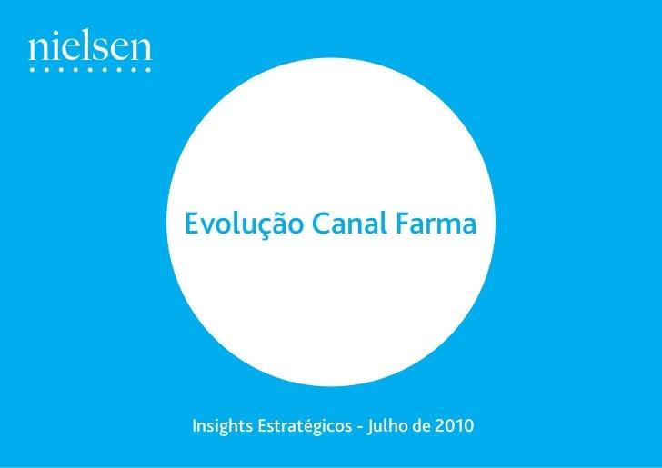 Evolução Canal FarmaInsights Estratégicos - Julho de 2010