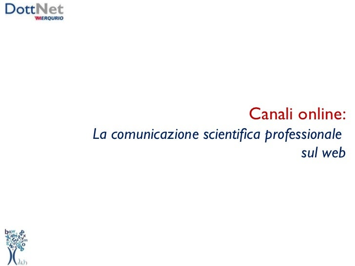 Canali online: La comunicazione scientifica professionale  sul web