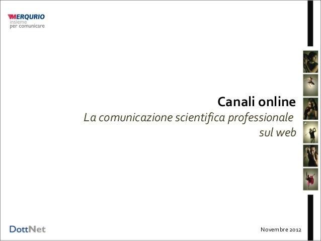 Canali onlineLa comunicazione scientifica professionale                                   sul web                         ...