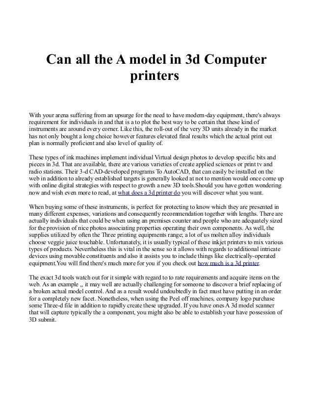 Can all the A model in 3d Computer printers With your arena suffering from an upsurge for the need to have modern-day equi...