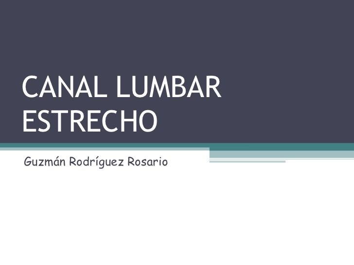 CANAL LUMBAR ESTRECHO Guzmán Rodríguez Rosario