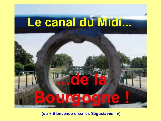 Le canal du Midi... ...de la Bourgogne ! (ou « Bienvenue chez les Ségusiaves ! »)