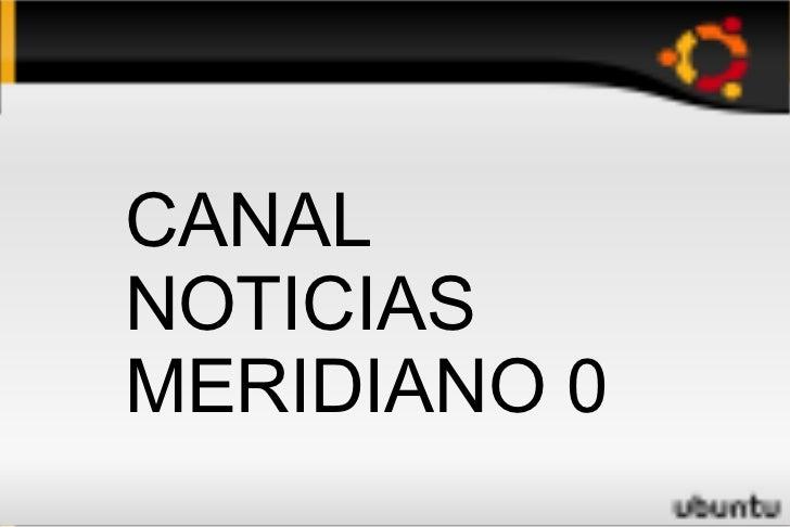 CANALNOTICIASMERIDIANO 0