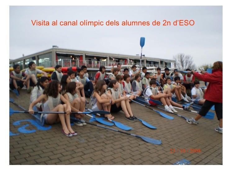 Visita al canal olímpic dels alumnes de 2n d'ESO 23 / 10 / 2008