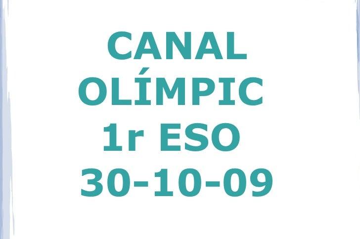 CANAL OLÍMPIC  1r ESO 30-10-09