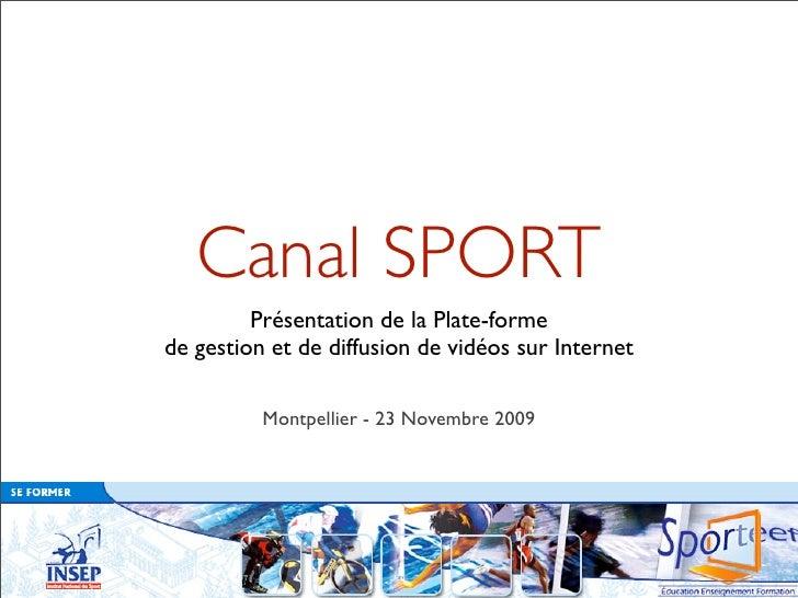Canal SPORT          Présentation de la Plate-forme de gestion et de diffusion de vidéos sur Internet            Montpelli...