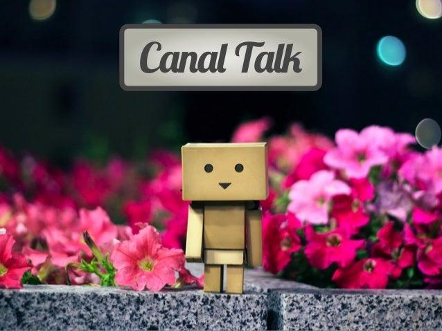 Canal Talk