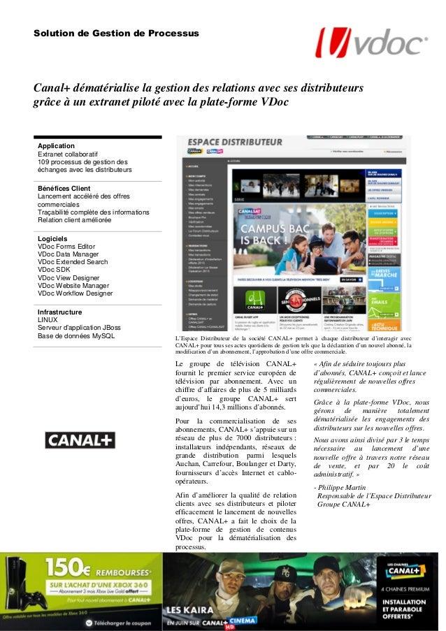 Solution de Gestion de Processus  Canal+ dématérialise la gestion des relations avec ses distributeurs grâce à un extranet...