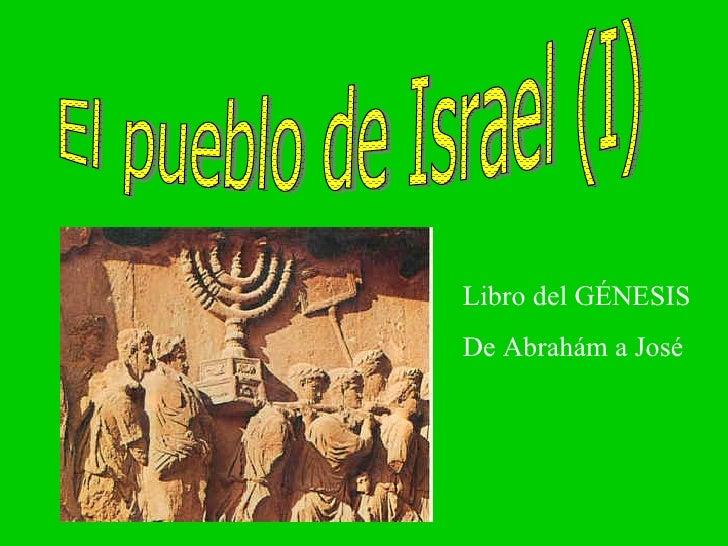 El pueblo de Israel (I) Libro del GÉNESIS De Abrahám a José