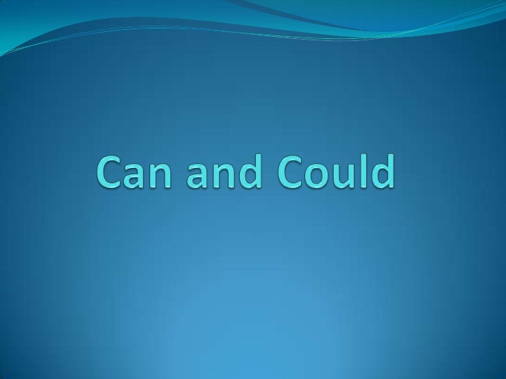 Can and Could<br />