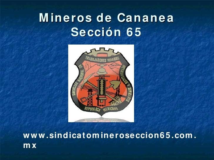 Mineros de Cananea Sección 65 www.sindicatomineroseccion65.com.mx