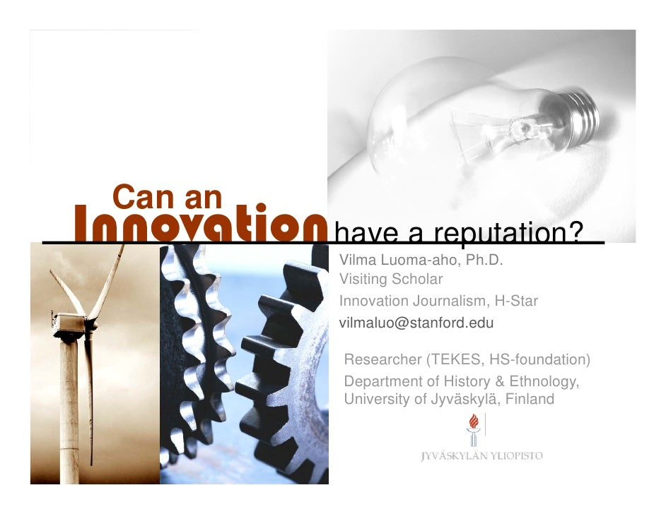 Can an Innovation have a reputation?                         Vilma Luoma-aho, Ph.D.                         Visiting Schol...