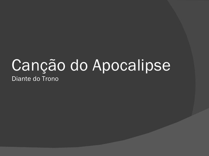 Canção do ApocalipseDiante do Trono