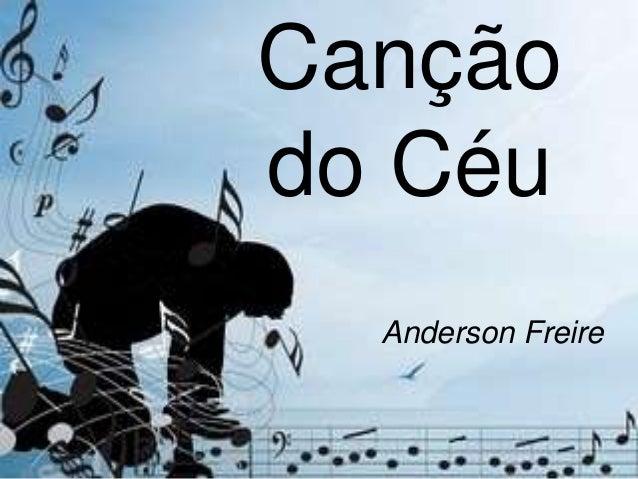 Cançãodo Céu  Anderson Freire
