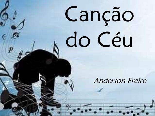 Canção do Céu Anderson Freire