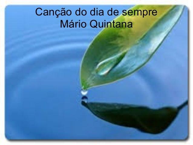 Canção do dia de sempre Mário Quintana