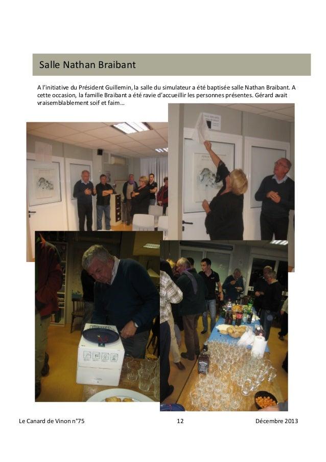 Salle Nathan Braibant A l'initiative du Président Guillemin, la salle du simulateur a été baptisée salle Nathan Braibant. ...