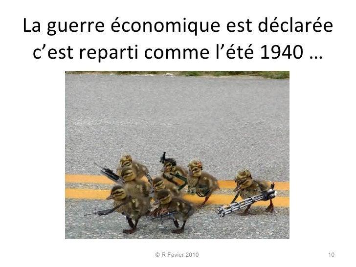 La guerre économique est déclarée c'est reparti comme l'été 1940 … © R Favier 2010