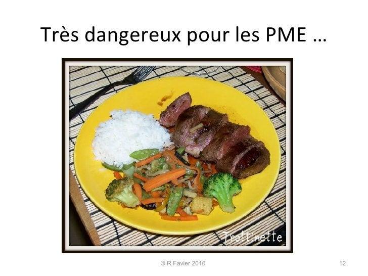Très dangereux pour les PME … © R Favier 2010