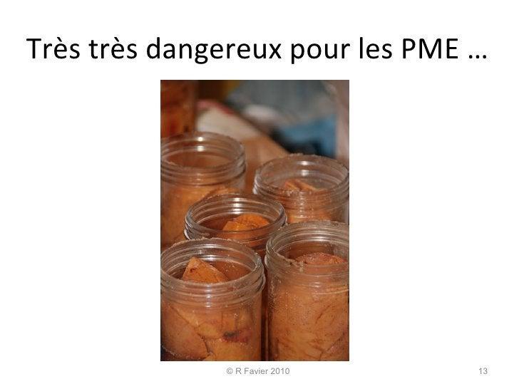 Très très dangereux pour les PME …  © R Favier 2010