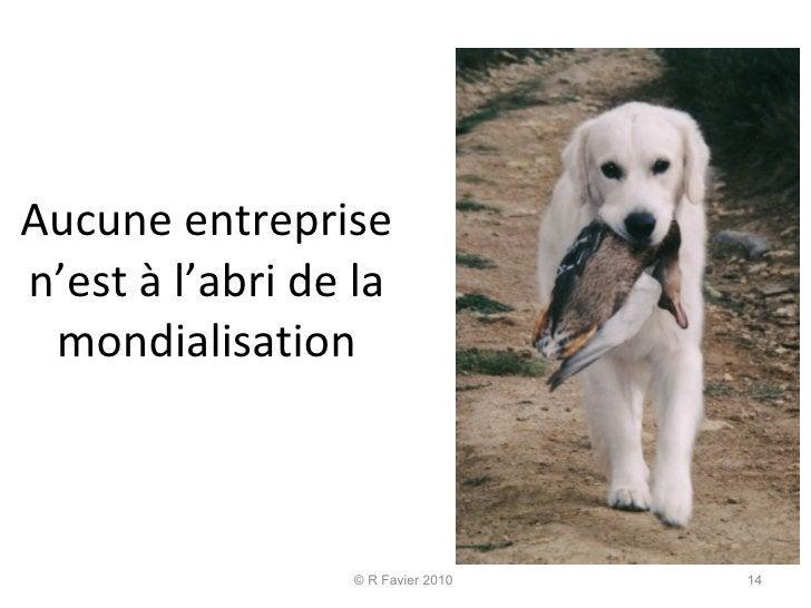 Aucune entreprise n'est à l'abri de la mondialisation © R Favier 2010