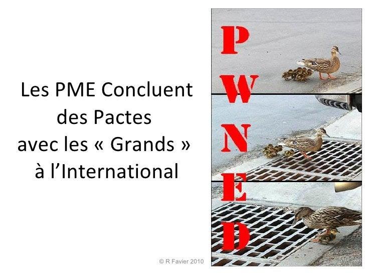 Les PME Concluent des Pactes  avec les «Grands»  à l'International © R Favier 2010