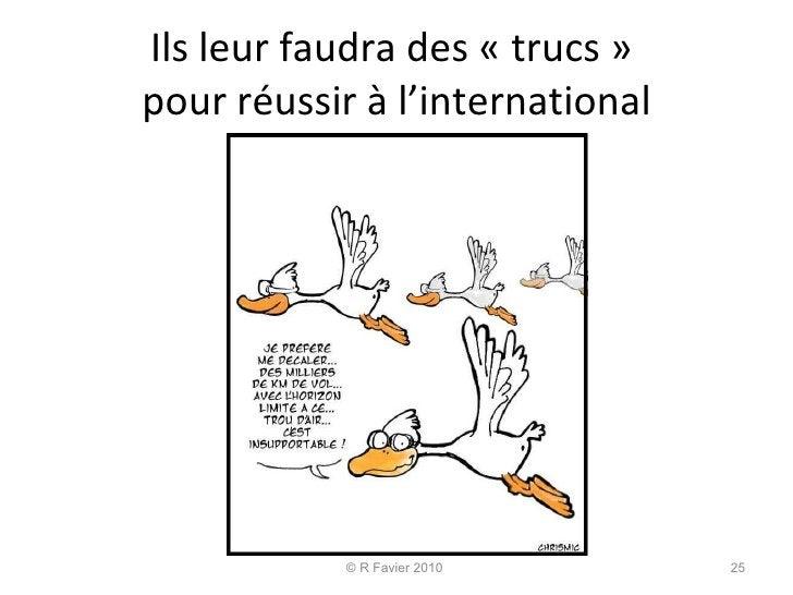 Ils leur faudra des «trucs»  pour réussir à l'international © R Favier 2010