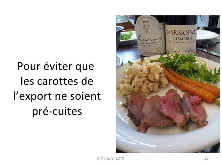 Pour éviter que  les carottes de l'export ne soient pré-cuites © R Favier 2010