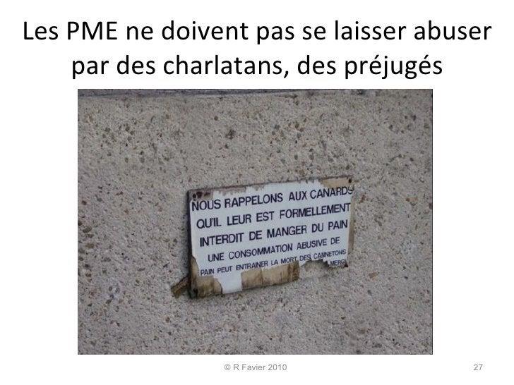 Les PME ne doivent pas se laisser abuser par des charlatans, des préjugés © R Favier 2010