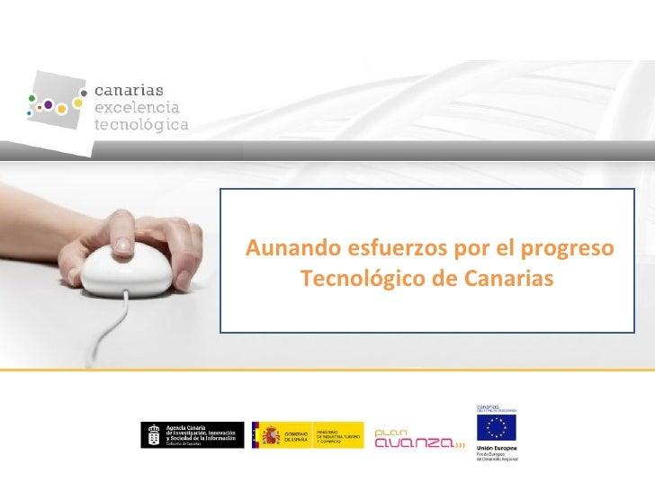 Aunando esfuerzos por el progreso Tecnológico de Canarias
