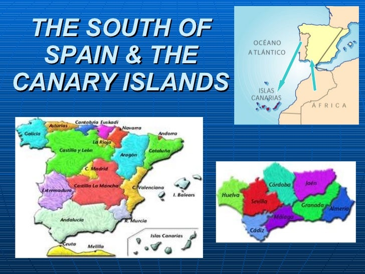 THE SOUTH OF SPAIN & THE CANARY ISLANDS