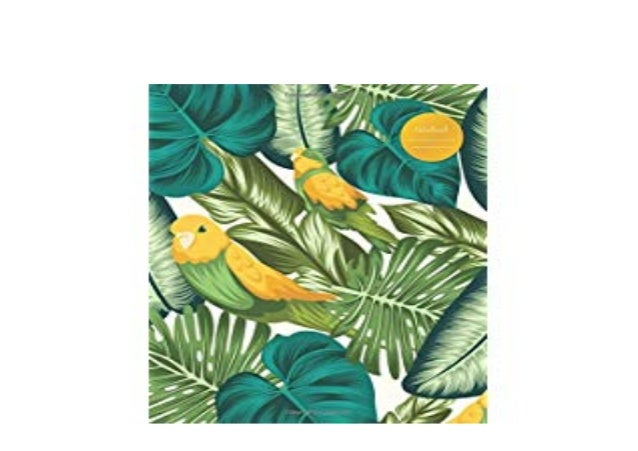 Download P D F Canary Notebook With Tropical Leaves For School Coll Choose your favorite tropical leaves paintings from millions of available designs. slideshare