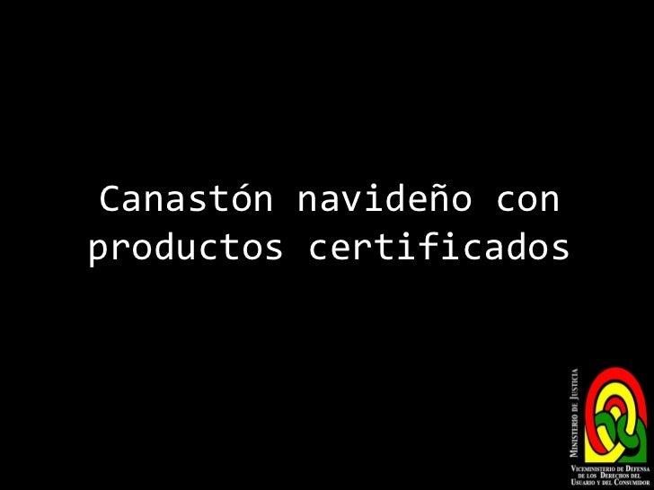 Canastón navideño con productos certificados