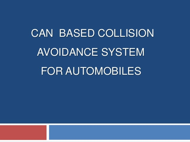 CAN BASED COLLISION  AVOIDANCE SYSTEM FOR AUTOMOBILES