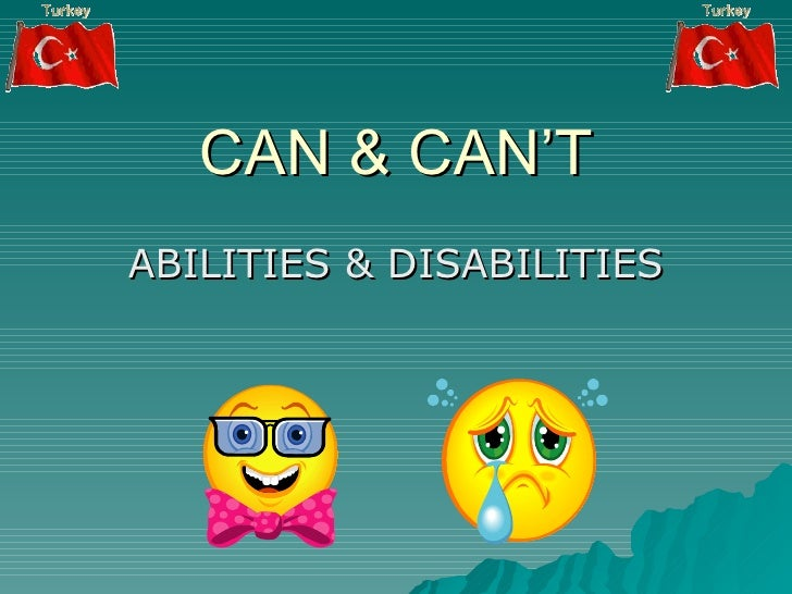 CAN & CAN'T ABILITIES & DISABILITIES