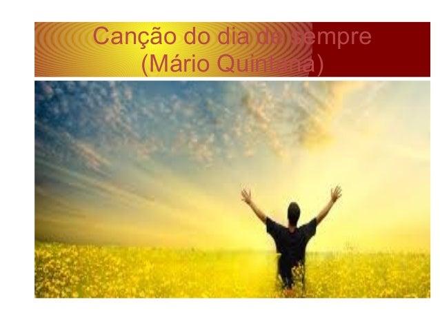 Canção do dia de sempre (Mário Quintana)