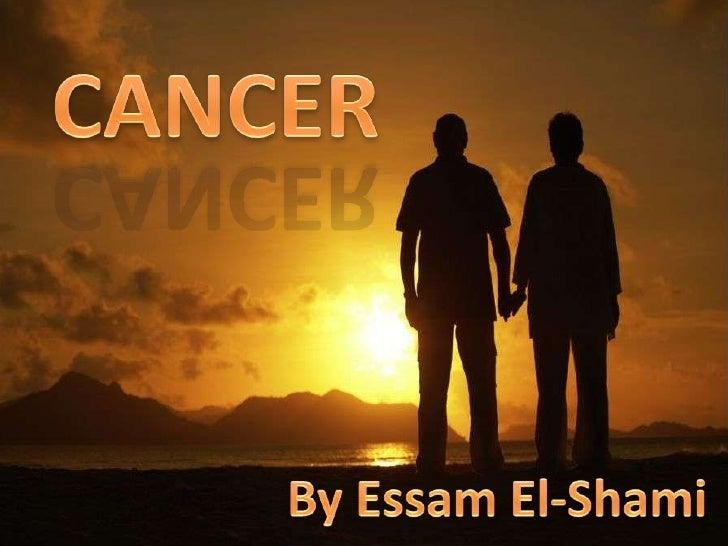 CANCER<br />By Essam El-Shami<br />