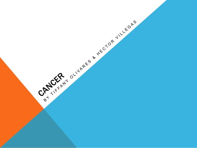 WHAT IS CANCER? WHAT CAUSES CANCER? •  •  Cancer is a class of diseases characterized by out-of-control cell growth. There...