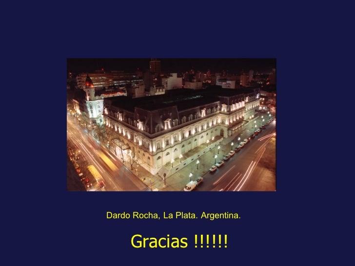 Gracias !!!!!! Dardo Rocha, La Plata. Argentina.